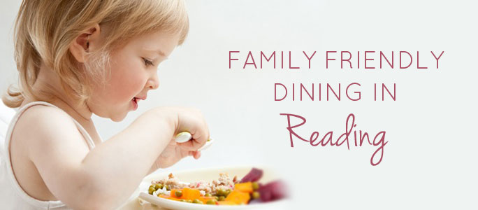 Family Friendly Dining in Reading